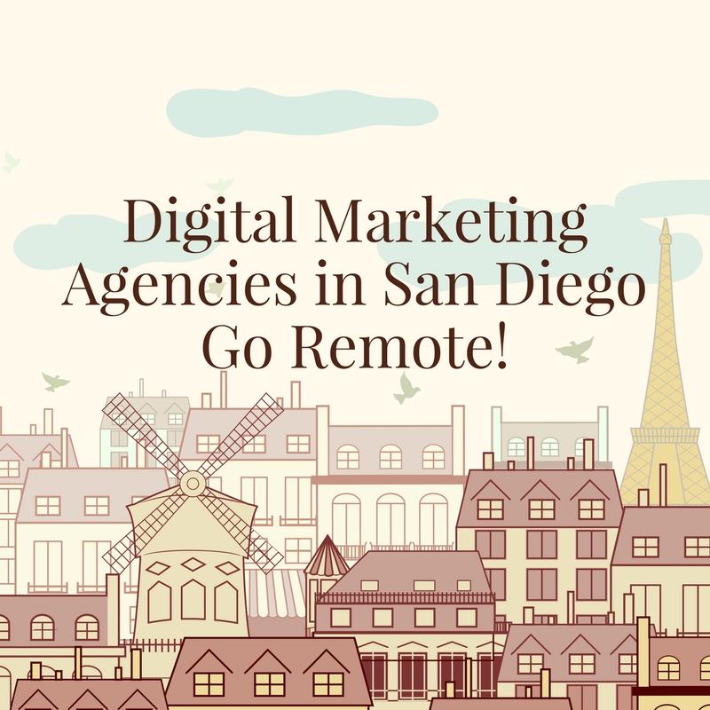 Digital Marketing Agencies in San Diego Go Remote!