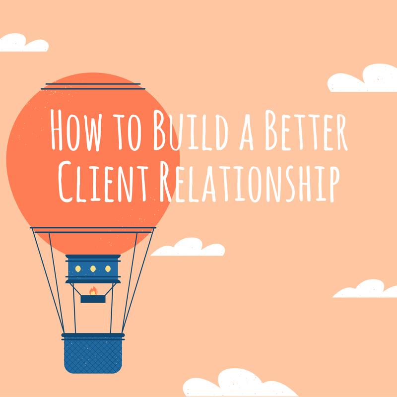 Building a Better Client Relationship